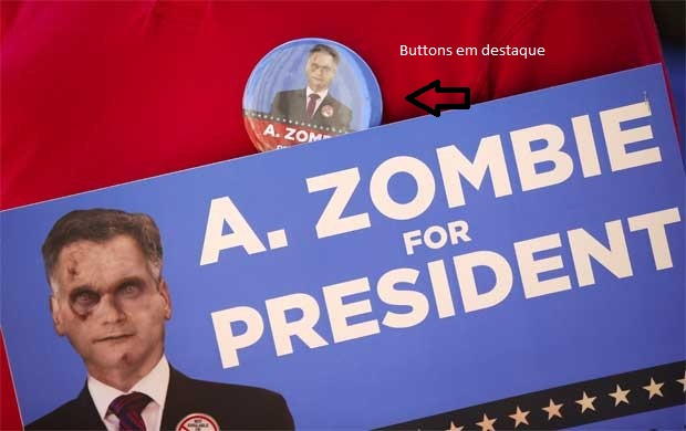 button e cartaz  da campanha de A. Zombie (foto original do site G1)